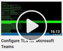 Configure TLS for Microsoft Teams